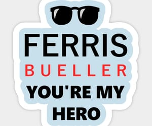 ferris bueller, quotes, and stickers image