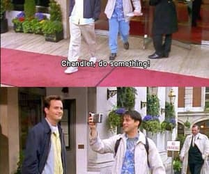 chandler, Joey, and hilarious image