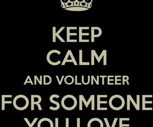 keep calm, the hunger games, and volunteer image