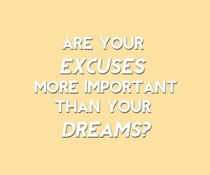 quotes, Dream, and excuse image