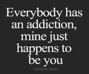 love, quotes, and addiction image