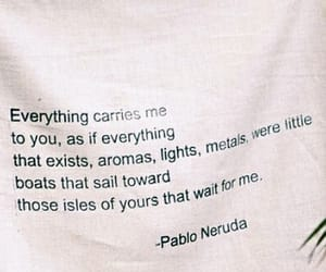 pablo neruda, poem, and poetry image
