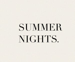 summer, quotes, and summer nights image