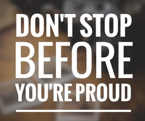 motivation, proud, and quote image
