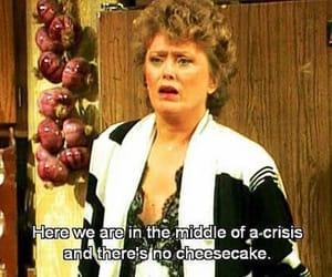 cheesecake, quotes, and crisis image