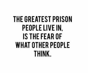 quotes, prison, and fear image