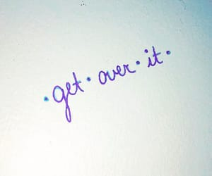 get over it, text, and quote image