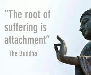 Buddha, quotes, and attachment image