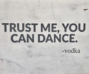 advice, dance, and vodka image
