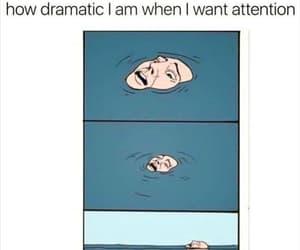 drama, meme, and funny image