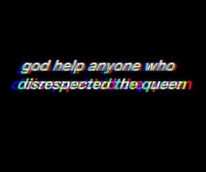 Queen, black, and quotes image