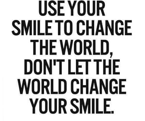 be yourself, change the world, and smile image