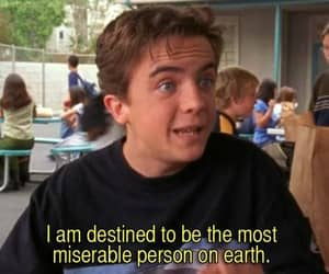 quotes, miserable, and malcolm in the middle image