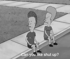 shut up, beavis and butthead, and funny image