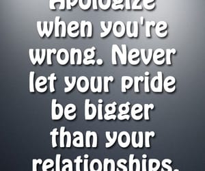 apologize, relationships quotes, and quotes on relationships image