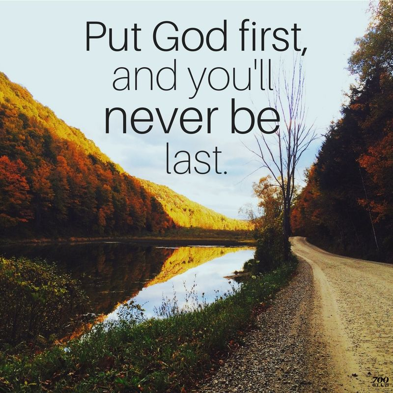 Put God first, and you'll never be last | I don't own this image