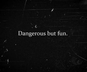 quotes, black and white, and dangerous image