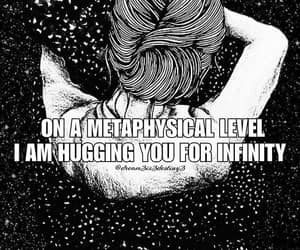 for infinity, hug you for, and on metaphysical level image