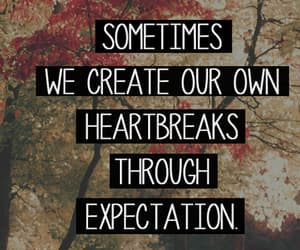 heartbreak, text, and expectations image
