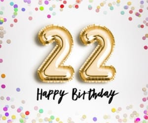 22, hbd, and b-day image