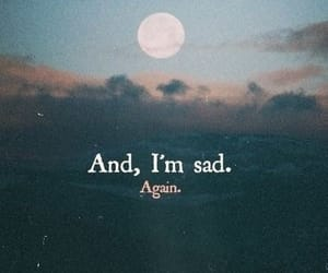 sad, again, and quotes image