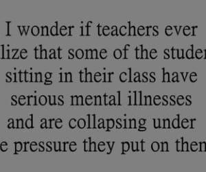 teacher, mental illness, and sad image