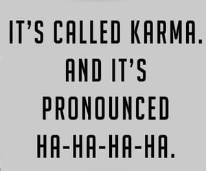 quotes, funny, and karma image