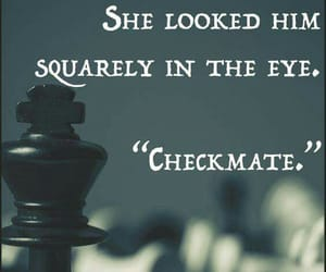 checkmate, she looked him, and sqaure in the eye image