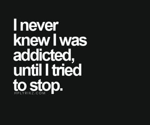 addiction and quote image