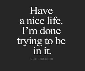quotes, life, and done image