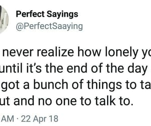 lonely, realize, and well said image