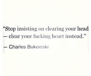 quotes, charles bukowski, and heart image
