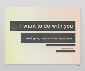 quotes, spring, and pablo neruda image
