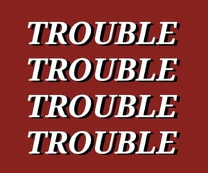 red, trouble, and quotes image