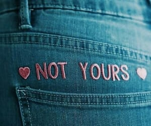 fashion, jeans, and not yours image