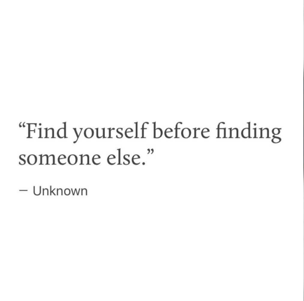 Find yourself before finding someone else. on We Heart It