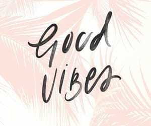 positive, positivity, and good vibes image