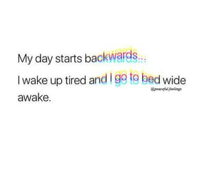 backwards, day, and tired image