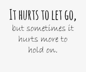 hurt, quotes, and let go image