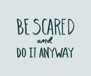 quotes, motivation, and scared image