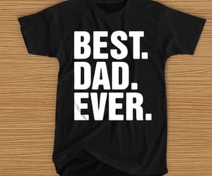 best dad ever t-shirt image