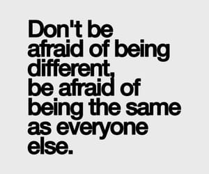 quotes, different, and afraid image