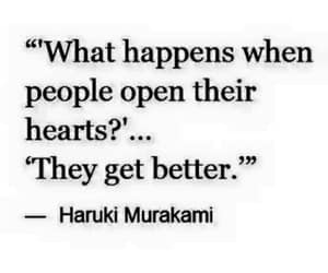 haruki murakami, they get better, and people open their hearts image