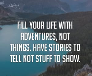 adventure, life, and stories image