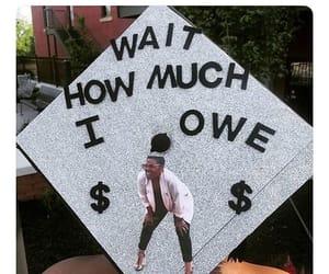 broke, graduation, and paid image