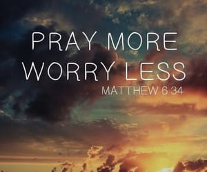 pray, god, and worry image