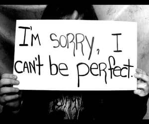 sorry, perfect, and quotes image