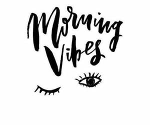 quotes, morning, and vibes image