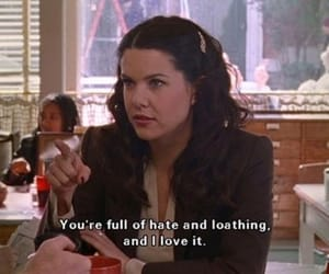 gilmore girls, quotes, and hate image
