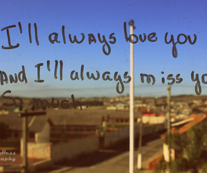 always, i, and miss you image